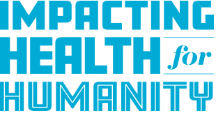 Impacting health for humanity